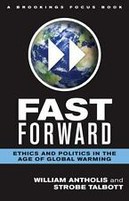 Brookings FOCUS Book Ser.: Fast Forward : Ethics and Politics in the Age of...