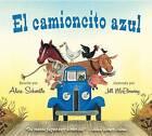 El Camioncito Azul (Little Blue Truck, Spanish Edition) by Alice Schertle (Board book, 2013)