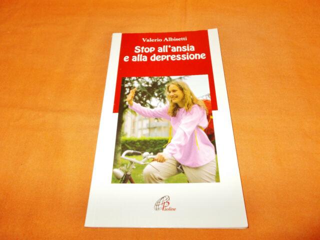 valerio albisetti stop all'ansia e alla depressione ,paoline 2005 illustr. col.