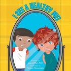 I See a Healthy Me! by Lois Dimari Phd (Paperback / softback, 2013)