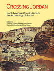 Crossing Jordan: North American Contributions to the Archaeology of Jordan by P. M. Michele Daviau, Randall W. Younker, Thomas Evan Levy (Paperback, 2007)