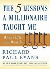5 Lessons A Millionaire Taught by Richard Paul Evans (Paperback, 2006)
