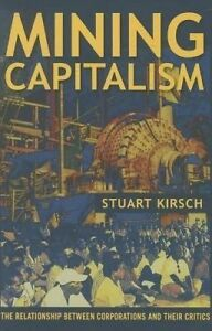 Mining-Capitalism-The-Relationship-between-Corporations-and-Their-Critics-by-Ki