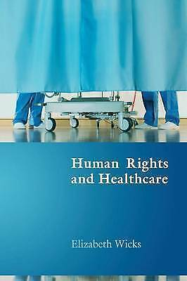 1 of 1 - Human Rights and Healthcare, Elizabeth Wicks, New Book