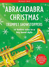 Abracadabra Christmas: Trumpet Showstoppers : 14 Festive Solos in a Big Band Style by Christopher Hussey (Paperback, 2015)