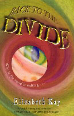 Back to the Divide by Kay, Elizabeth, Good Book (Paperback) Fast & FREE Delivery