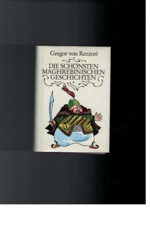 1 von 1 - Gregor von Rezzori - Die schönsten Maghrebinischen Geschichten