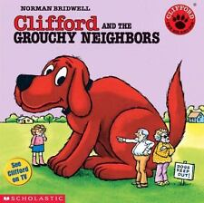 CLIFFORD and the Grouchy Neighbors (Brand New Paperback) Norman Bridwell
