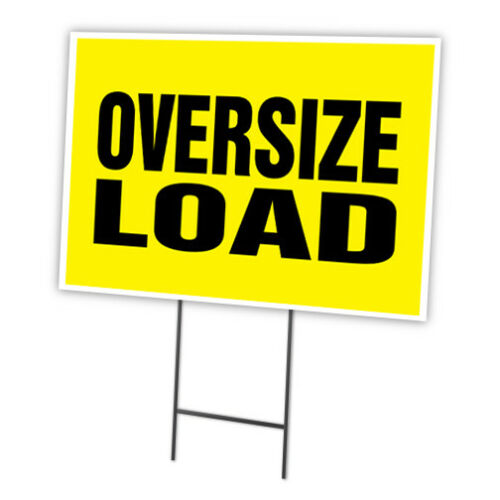 "OVERSIZE LOAD 18/""x24/"" Yard Sign /& Stake outdoor plastic coroplast window"