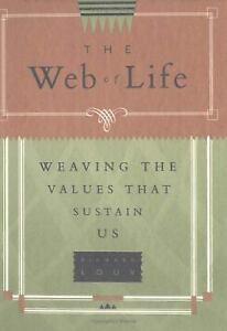 The-Web-of-Life-Weaving-the-Values-That-Sustain-Us-by-Richard-Louv