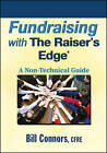 Fundraising with the Raiser's Edge: A Non-Technical Guide by Bill Connors (Paperback, 2010)