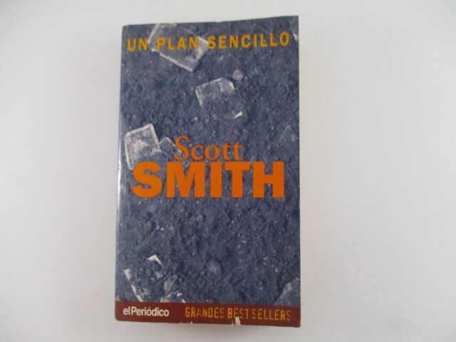 UN PLAN SENCILLO - SCOTT SMITH 1998