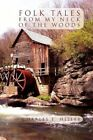 Folk Tales from My Neck of the Woods by Charles E Miller (Paperback / softback, 2011)