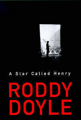 Excellent, A Star Called Henry, Doyle, Roddy, Book
