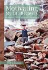 Motivating My Life Recovery: Never Fear, Never Hesitate, Never Quit by Andre Souliere (Hardback, 2012)