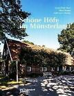 Schöne Höfe im Münsterland von Hans-Peter Boer (2019, Gebundene Ausgabe)