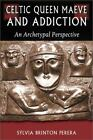 Jung on the Hudson Book: Celtic Queen Maeve and Addiction : An Archetypal Perspective by Sylvia Brinton Perera (2001, Paperback)