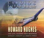 Empire: The Life, Legend, and Madness of Howard Hughes by James B Steele, Donald L Barlett (CD-Audio, 2005)