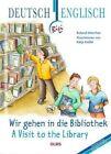 Visit to the Library: Deutsch-Englische Ausgabe. Ubersetzung Ins Englische Von Faith Clare Voigt. by Roland Morchen (Hardback, 2010)