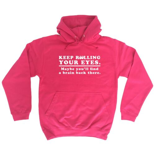 Keep Rolling Your Eyes Maybe Youll Find A Brain Funny Joke HOODIE birthday