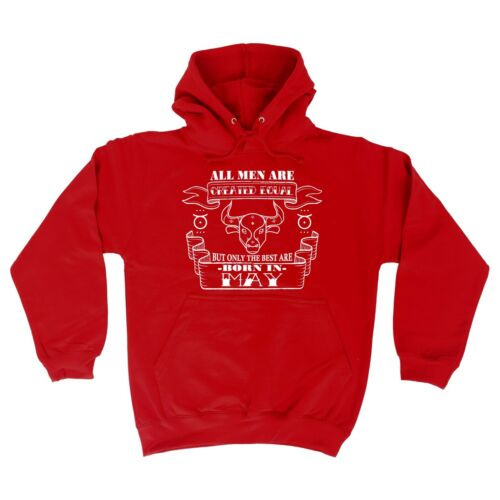 All Men Are Created Equal But The Best Are Born In May Bull HOODIE birthday