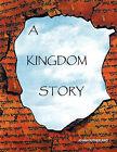 A Kingdom Story by Jo Ann Sutherland (Paperback, 2011)