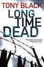 Long Time Dead by Tony Black (Paperback, 2010)
