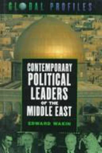Contemporary Political Leaders of the Middle East by Edward Wakin