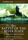 Battle of the River Plate: A Grand Delusion by Richard Woodman (Paperback, 2015)