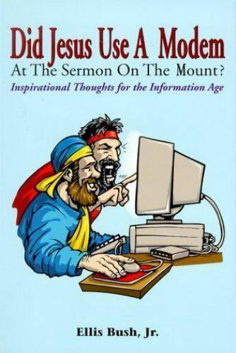 Did Jesus Use a Modem at the Sermon on the Mount? : Inspirational Thoughts...