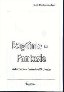 """"""" Ragtime-Fantasie """" Kurt Eichenseher ~ für Akkordeon - Orchester - Partitur"""