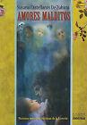 Amores Malditos: Pasiones Mortales y Divinas de la Historia by Susana Castellanos De Zubiria (Paperback / softback, 2010)