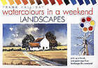 Watercolours in a Weekend: Landscapes by Frank Halliday (Hardback, 2003)