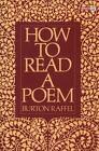 How to Read a Poem by Burton Raffel (1984, Paperback)
