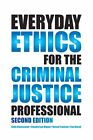 Everyday Ethics for the Criminal Justice Professional by Kelly Cheeseman (Paperback / softback, 2015)