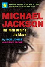 Michael Jackson the Man Behind the Mask: An Insider's Story of the-ExLibrary