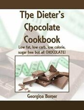 The Dieter's Chocolate Cookbook : Low Fat, Low Carb, Low Calorie, Sugar Free...