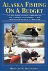 Alaska Fishing on a Budget: A First-Timer's Guide to Organizing and Planning an Economy Salmon Fishing Trip to the Last Frontier by Bernard R Rosenberg (Paperback / softback, 2003)