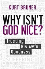 WHY ISN'T GOD NICE?