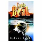 Eagle Beak 9781410744159 by Robert Lundy Book
