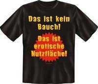 T-shirt Fun - Das Ist Kein Bauch Das Ist Erotische Nutzfläche Grösse S - Xxxl