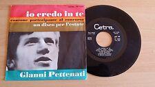 """GIANNI PETTENATI - IO CREDO IN TE - 45 GIRI 7"""" - ITALY PRESS"""