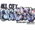 All City: The Book About Taking Space by Paul 107 (Paperback, 2003)