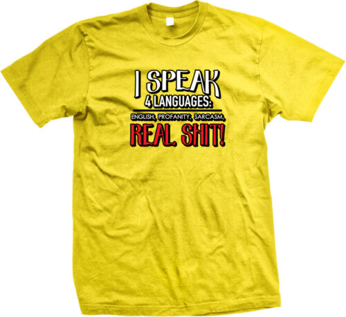 I Speak Four Languages English Profanity Sarcasm Real Sh*t Dirty Men/'s T-Shirt