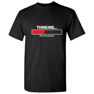 Thinking-Patient-Sarcastic-Cool-Graphic-Gift-Idea-Adult-Humor-Funny-T-Shirt