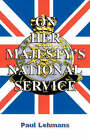 On Her Majesty's National Service by Paul Lehmans (Paperback, 2007)