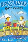 Boyz Rule 07: Gone Fishing by Phil Kettle, Felice Arena (Paperback, 2003)