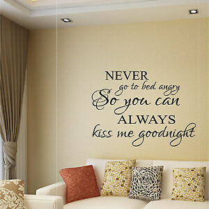 Always Kiss Me Goodnight Wall Art never go to bed angry always kiss me goodnight wall sticker vinyl