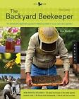 The Backyard Beekeeper: An Absolute Beginner's Guide to Keeping Bees in Your Yard and Garden by Kim Flottum (Paperback, 2014)