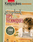 Scrapbook Tips and Techniques: From Creating Keepsakes Magazine by Leisure Arts Inc (Paperback, 2005)